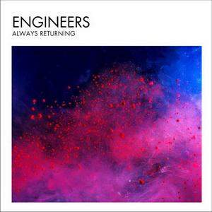 Engineers – Always Returning (K-Scope)