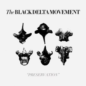 The Black Delta Movement: Preservation (Clubbed Thumb Records)
