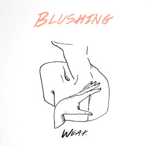 Blushing - Weak (Austin Town Hall Records)