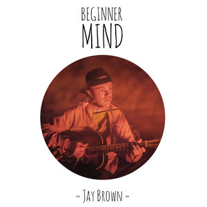 Jay Brown - Beginner Mind (Self Released)
