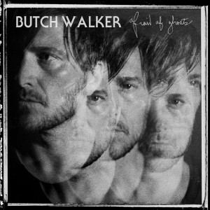 Butch Walker: Afraid of Ghosts (lojinx)
