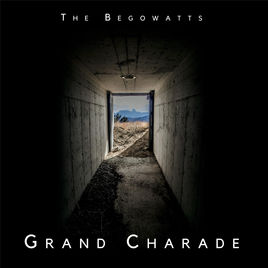 The Begowatts - The Grand Charade (Self Released)