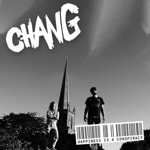 CHANG: Happiness Is A Conspiracy (Mayfield Records)