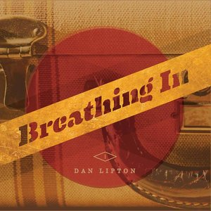 Dan Lipton - Breathing In (Self Released)