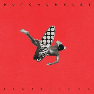 Dutch Uncles – Big Balloon (Memphis Industries)