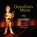 Downtown Mystic: On E Street (Sha-La Music)