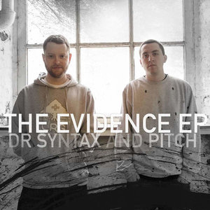 Dr. Syntax & Pitch – The Evidence EP (Komplya Records)