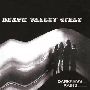 Death Valley Girls: Darkness Rains (Suicide Squeeze)