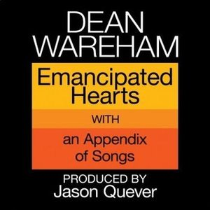 Dean Wareham: Emancipated Hearts (Sonic Cathedral)