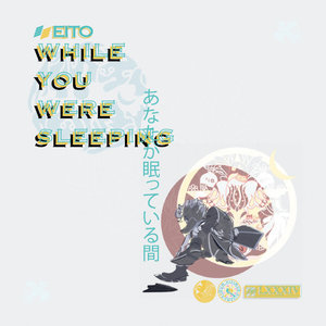 Eito: While You Were Sleeping (Self Released)