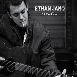 Ethan Jano - I'll Be Fine (Self Released)