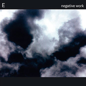 E: Negative Work (Thrill Jockey)