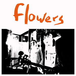 Flowers: Everybody's Dying To Meet You (Fortuna Pop)