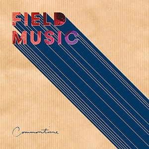 Field Music: Commontime (Memphis Industries)