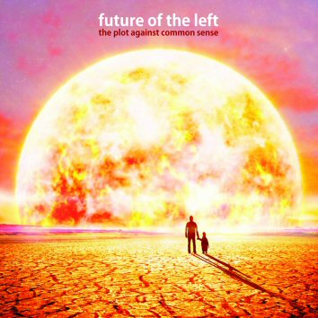 Future of The Left – The Plot Against Common Sense (Xtra Mile)