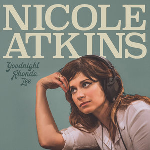 Nicole Atkins - Goodnight Rhonda Lee (Single Lock Records)
