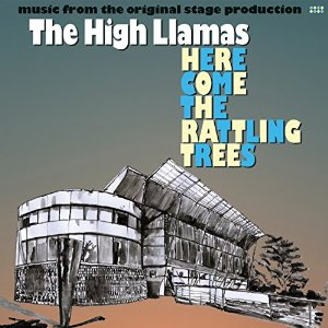 The High Llamas - Here Come The Rattling Trees (Drag City)