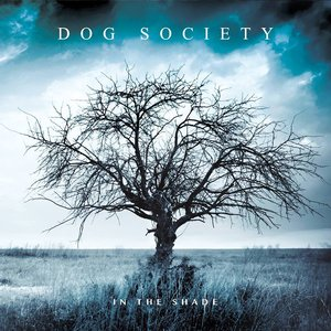 Dog Society: In The Shade (Self-Released)