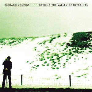 Richard Youngs - Beyond The Valley of Ultrahits (Jagjaguwar)