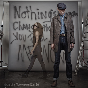 Justin Townes Earle - Nothing's Gonna Change The Way You Feel About Me Now (Bloodshot)