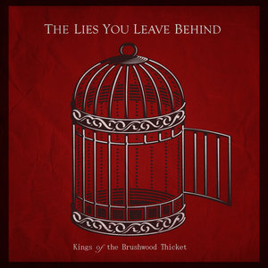 Kings Of The Brushwood Thicket: The Lies You Leave Behind (Self-Released)