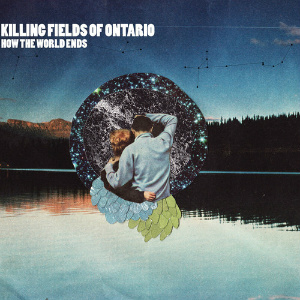 Killing Fields Of Ontario – How The World Ends (self-release)