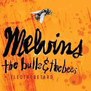 The Melvins: Bulls & The Bees/Electroretard (Re-Issue) (Ipecac)