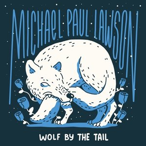 Michael Paul Lawson: Wolf By The Tail (Wolf By The Tail Music)