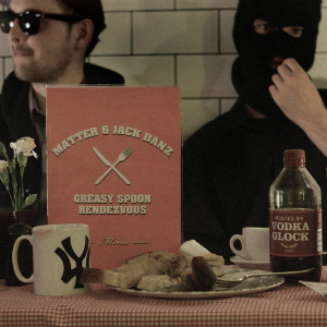 Matter & Jack Danz – Greasy Spoon Rendezvous (self release)