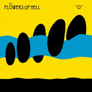 Flowers Of Hell - O (Optical Sounds)