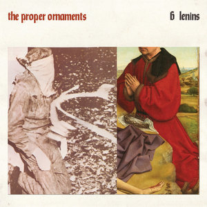 The Proper Ornaments: Six Lenins (Tapete)