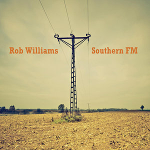 Rob Williams - Southern FM (Self-Released)