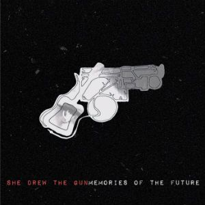 She Drew The Gun: Memories of the Future (Skeleton Key Records)