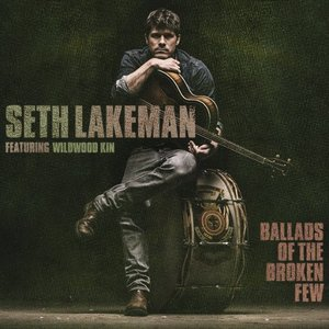 Seth Lakeman - Ballads of the Broken Few (Cooking Vinyl)