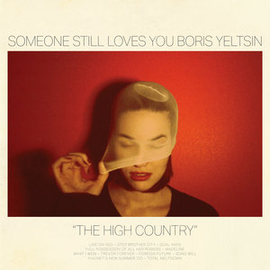 Someone Still Loves You Boris Yeltsin – The High Country (Polyvinyl Records)