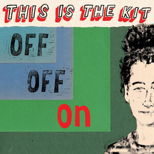 This is the Kit - Off Off On (Rough Trade Records)