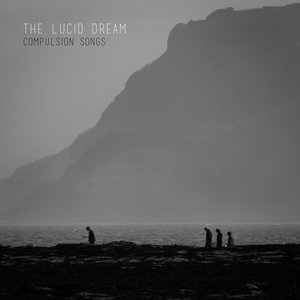 The Lucid Dream – Compulsion Songs (Holy Are You Recordings)