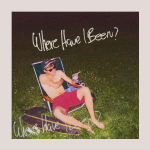 Tilde – Where Have I Been? (Close To Home)