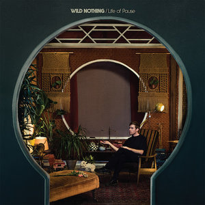 Wild Nothing - Life of Pause (Bella Union)