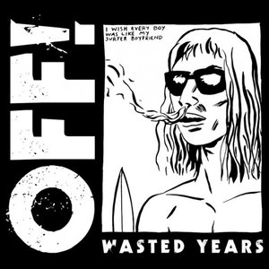 Off! - Wasted Years (Vice Records)