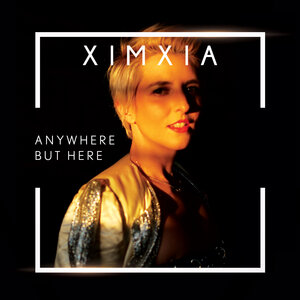 XIMXIA: Anywhere But Here (Self Released)