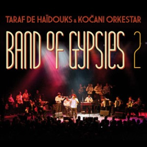 Taraf De Haidouks and Kocani Orkestar - Band Of Gypsies II (Crammed Discs)