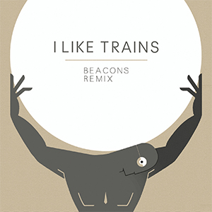 I Like Trains - Beacons (I Like Records)
