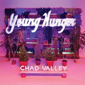Chad Valley – Young Hunger (Loose Lips)