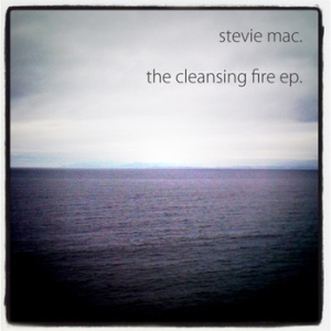 Stevie Mac - The Cleansing Fire (self-released)