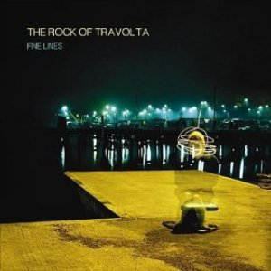 The Rock Of Travolta - Fine Lines (Big Red Sky)