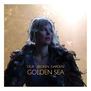 Our Broken Garden - Golden Sea (Bella Union)