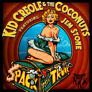 Kid Creole & The Coconuts: Pack Your Trunk (feat. Jem Stone) (Tommy Boy)