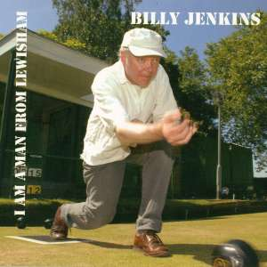 Billy Jenkins - I Am A Man From Lewisham (VOTP)