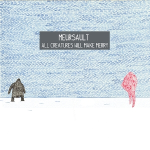 Meursault - All Creatures Will Make Merry (Song By Toad)